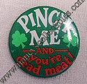 Hallmark Pinch Me and You're Dead Meat Button Lapel Pin